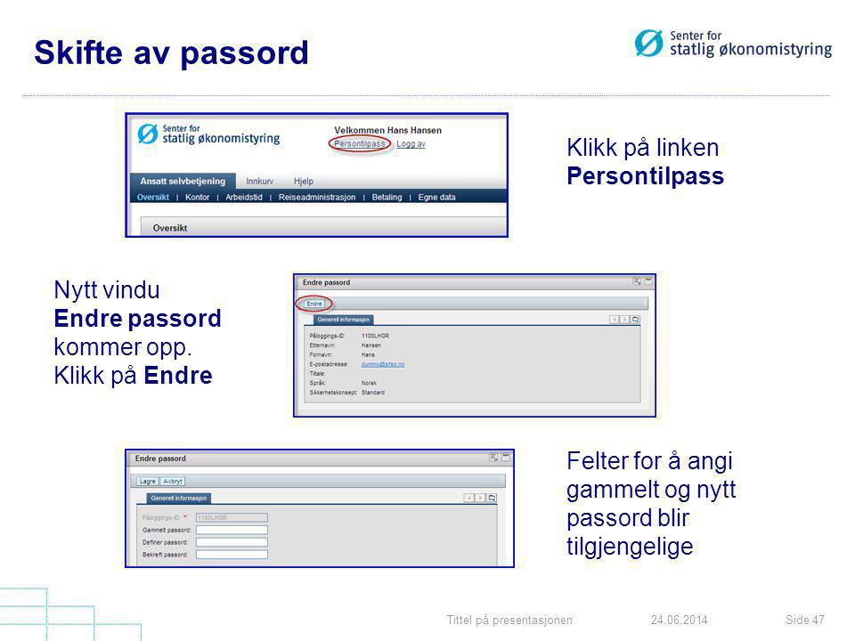 Skifte av passord Persontilpass Nytt vindu Endre passord kommer opp.