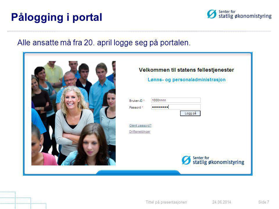 Pålogging i portal Alle ansatte må fra 20. april logge seg på portalen.