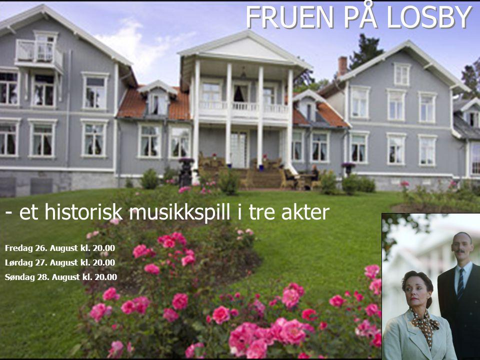 FRUEN PÅ LOSBY Fruen på Losby 2005