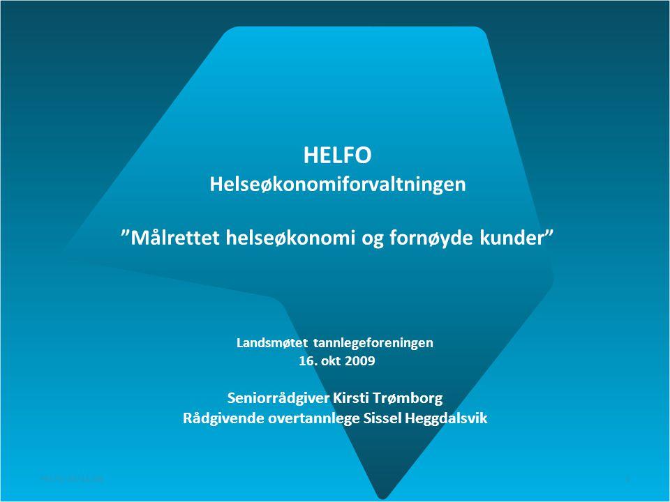 HELFO Helseøkonomiforvaltningen Målrettet helseøkonomi og fornøyde kunder