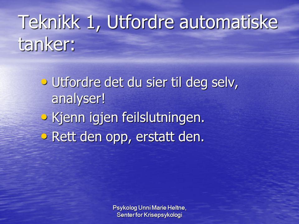 Teknikk 1, Utfordre automatiske tanker:
