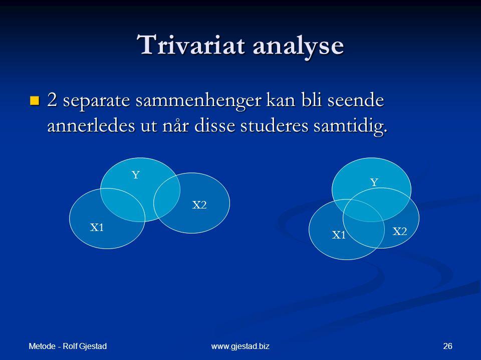 Trivariat analyse 2 separate sammenhenger kan bli seende annerledes ut når disse studeres samtidig.