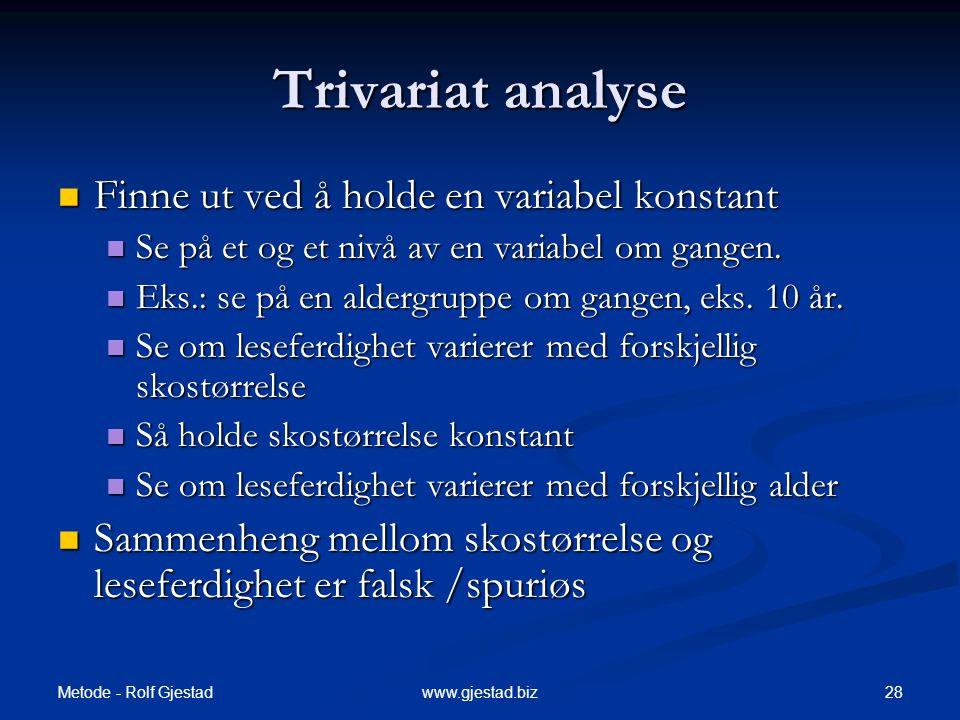 Trivariat analyse Finne ut ved å holde en variabel konstant