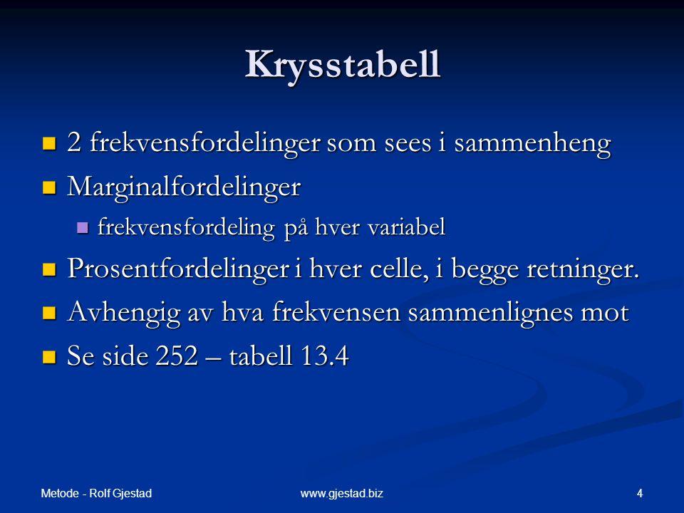 Krysstabell 2 frekvensfordelinger som sees i sammenheng
