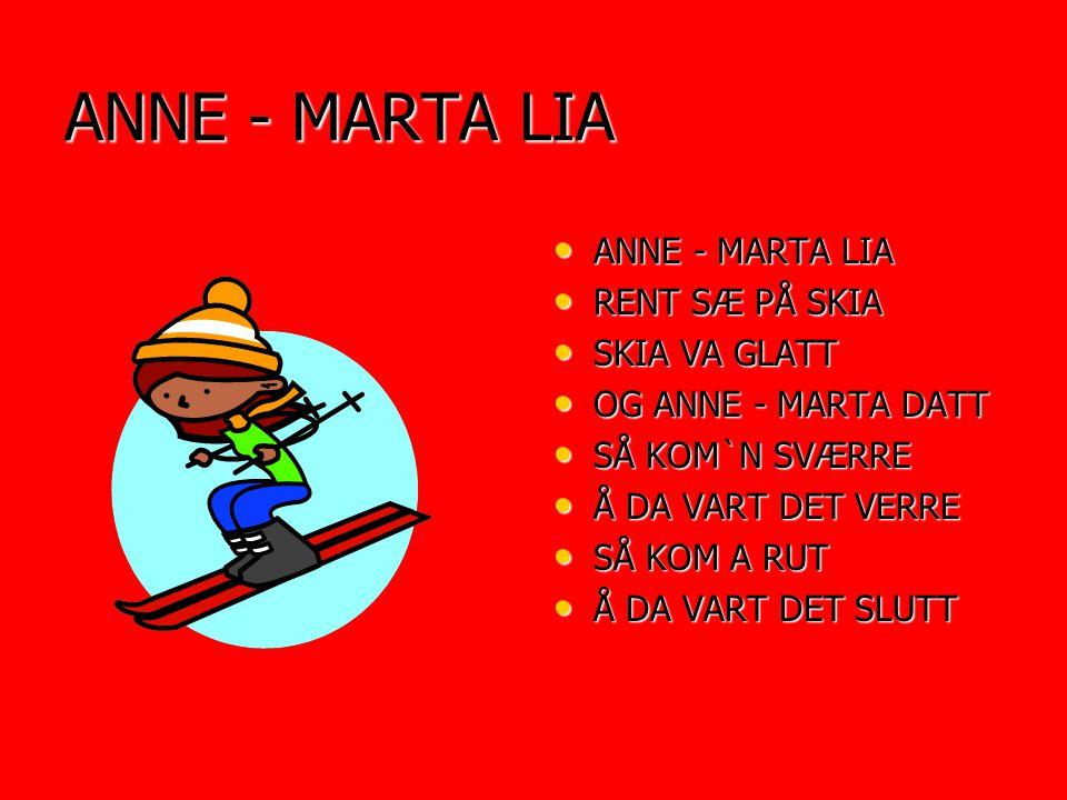 ANNE - MARTA LIA ANNE - MARTA LIA RENT SÆ PÅ SKIA SKIA VA GLATT