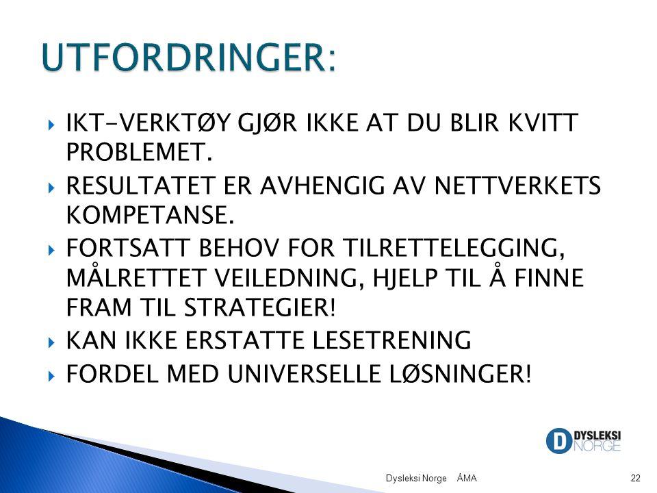 UTFORDRINGER: IKT-VERKTØY GJØR IKKE AT DU BLIR KVITT PROBLEMET.