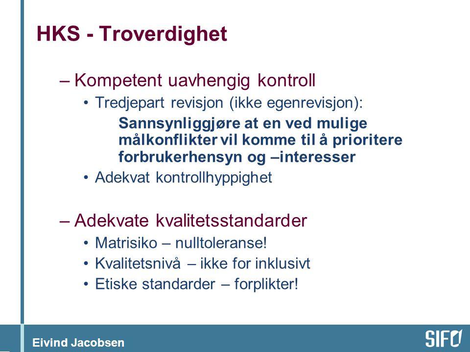 HKS - Troverdighet Kompetent uavhengig kontroll