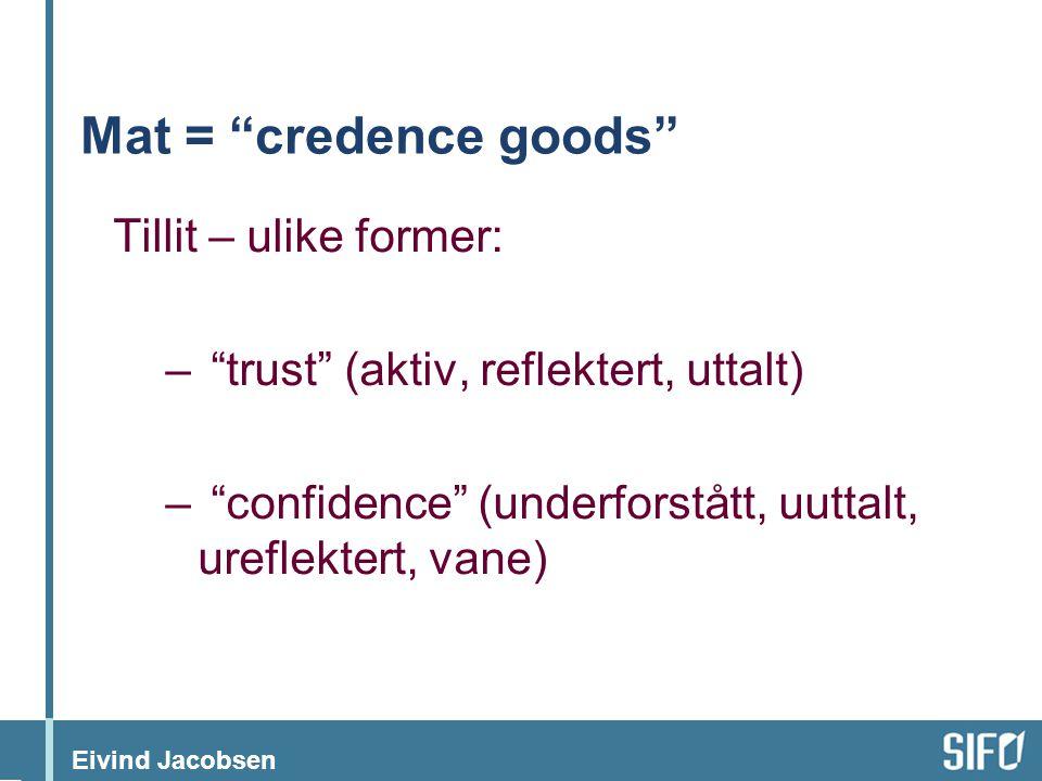 Mat = credence goods Tillit – ulike former: