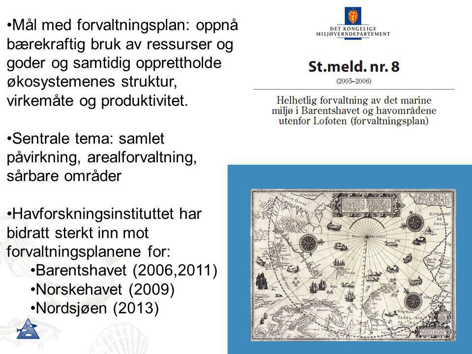Sentrale tema: samlet påvirkning, arealforvaltning, sårbare områder