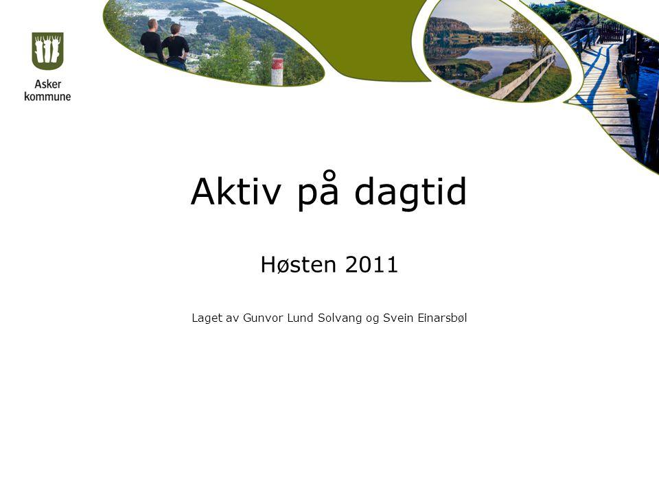 Høsten 2011 Laget av Gunvor Lund Solvang og Svein Einarsbøl