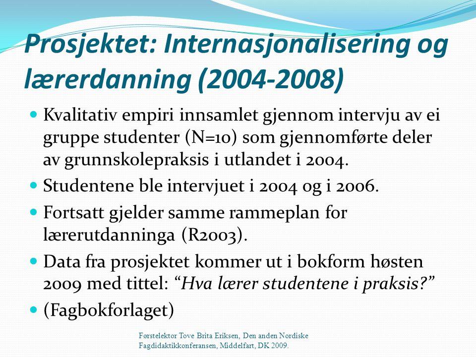 Prosjektet: Internasjonalisering og lærerdanning (2004-2008)