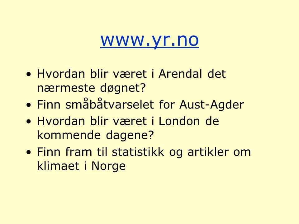 www.yr.no Hvordan blir været i Arendal det nærmeste døgnet