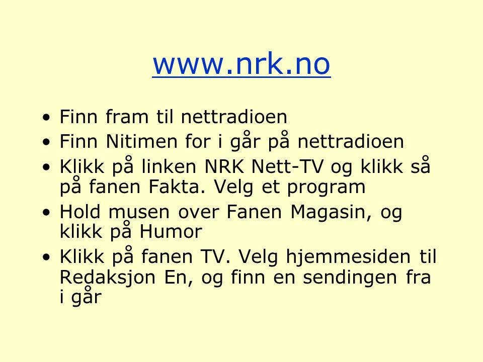 www.nrk.no Finn fram til nettradioen