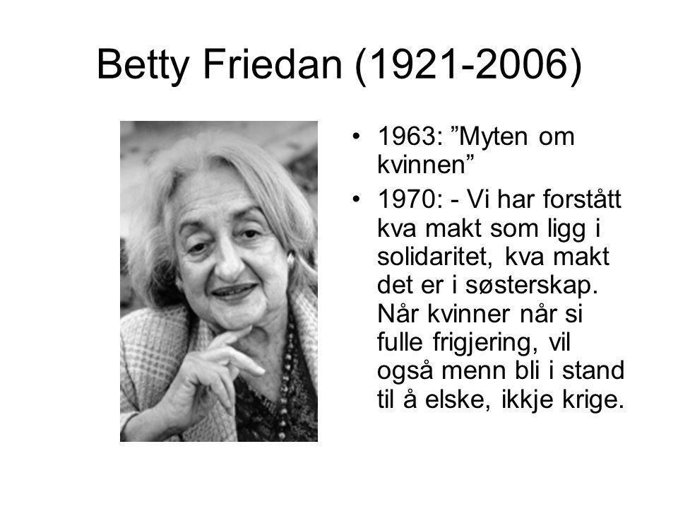 Betty Friedan (1921-2006) 1963: Myten om kvinnen