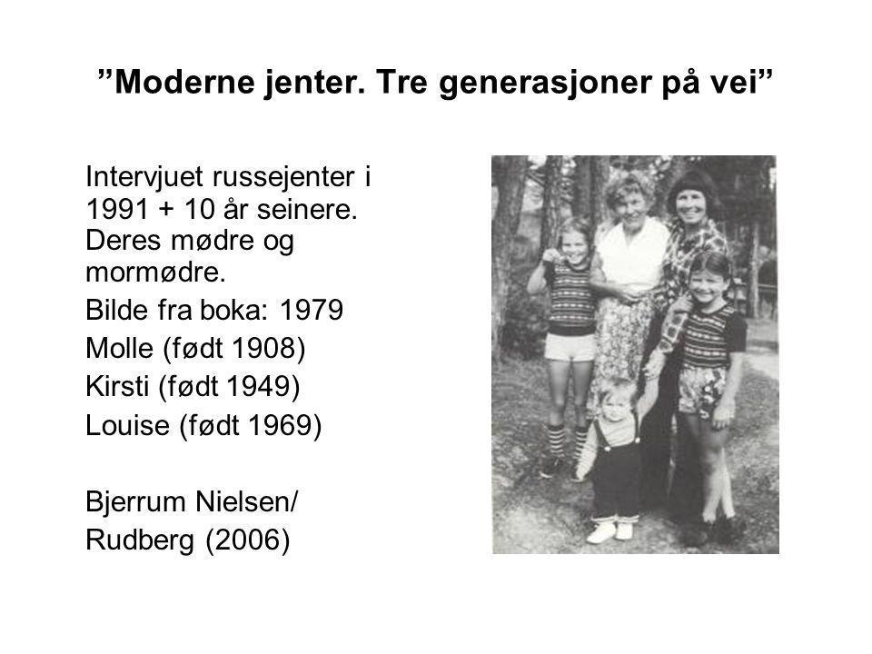 Moderne jenter. Tre generasjoner på vei