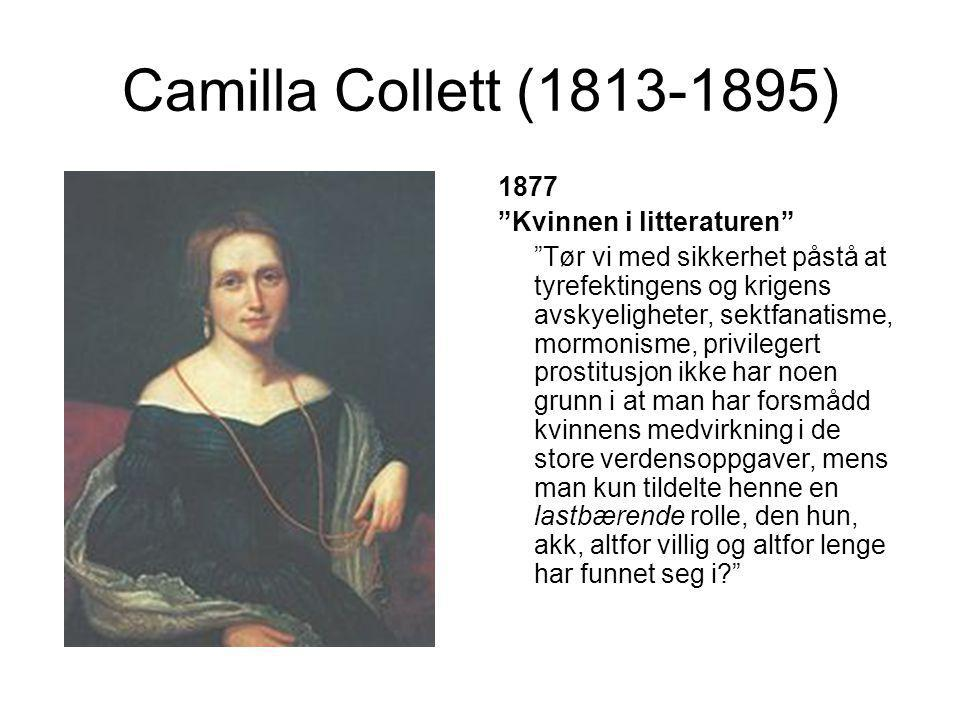 Camilla Collett (1813-1895) 1877 Kvinnen i litteraturen