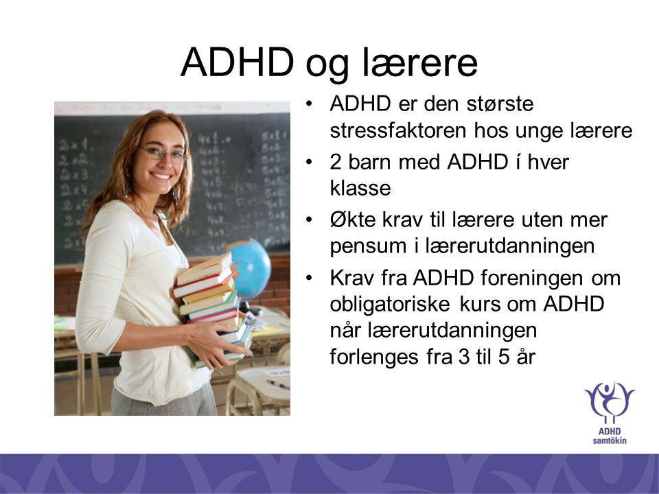 ADHD og lærere ADHD er den største stressfaktoren hos unge lærere