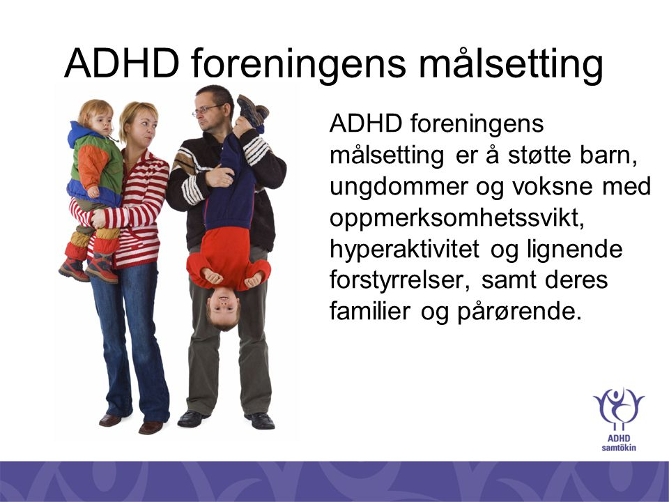 ADHD foreningens målsetting