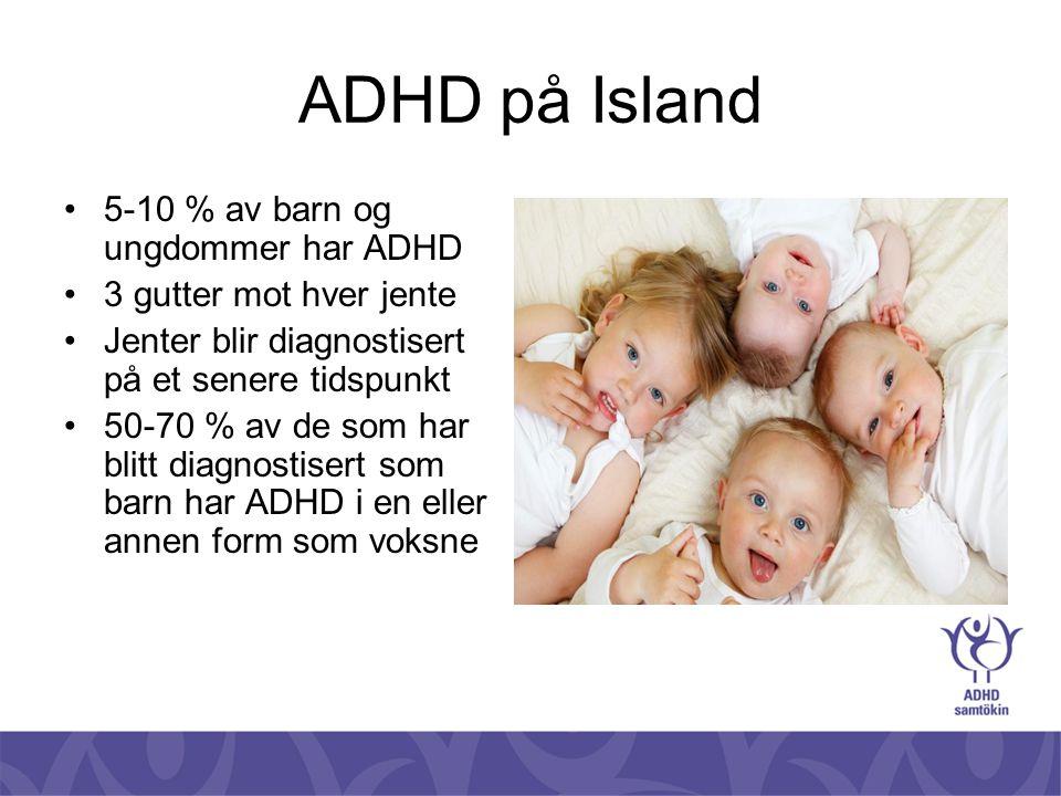 ADHD på Island 5-10 % av barn og ungdommer har ADHD