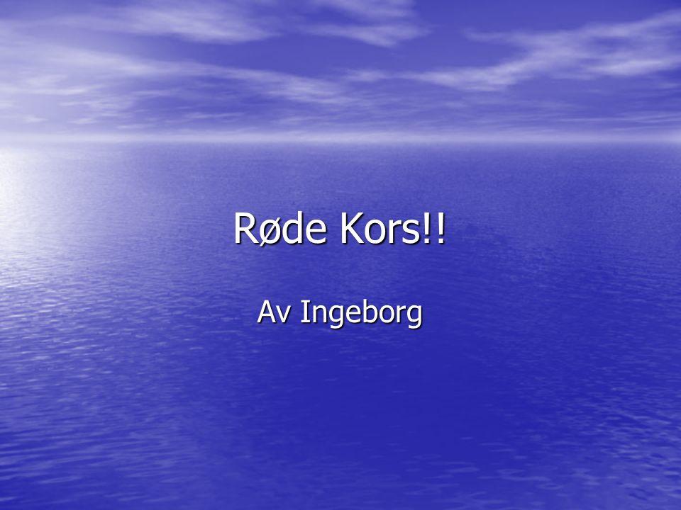 Røde Kors!! Av Ingeborg