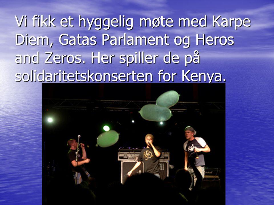 Vi fikk et hyggelig møte med Karpe Diem, Gatas Parlament og Heros and Zeros.