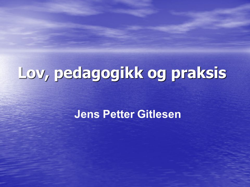 Lov, pedagogikk og praksis