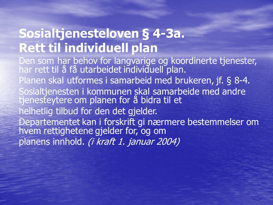 Sosialtjenesteloven § 4-3a. Rett til individuell plan