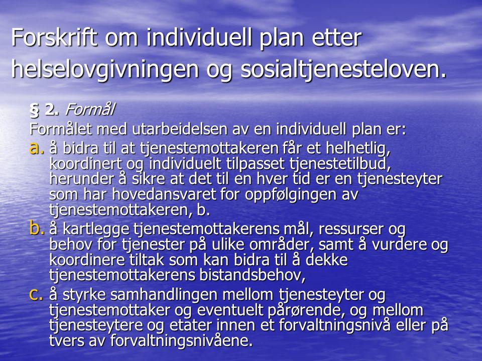 Forskrift om individuell plan etter helselovgivningen og sosialtjenesteloven.