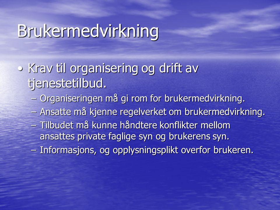 Brukermedvirkning Krav til organisering og drift av tjenestetilbud.