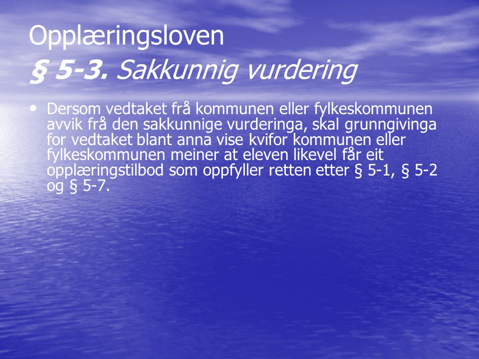 Opplæringsloven § 5-3. Sakkunnig vurdering
