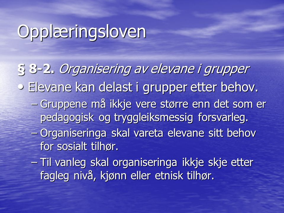 Opplæringsloven § 8-2. Organisering av elevane i grupper