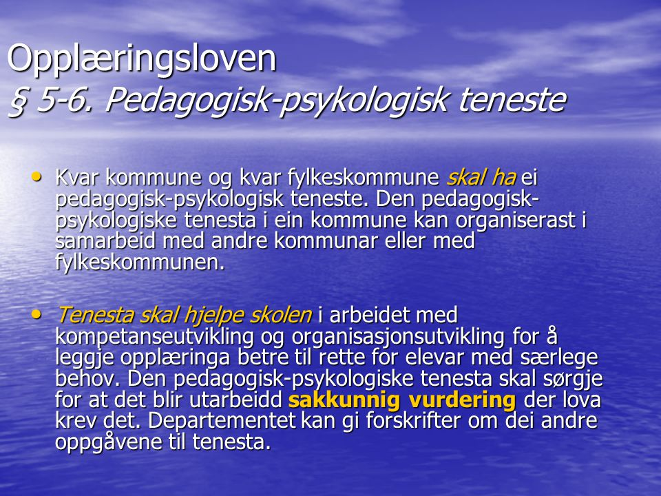 Opplæringsloven § 5-6. Pedagogisk-psykologisk teneste