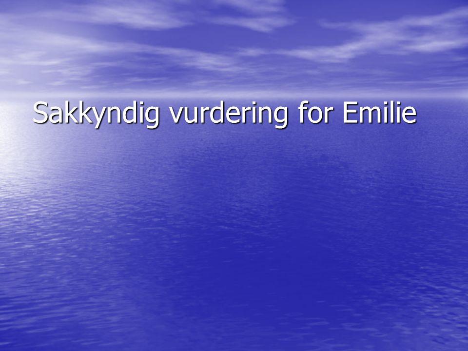 Sakkyndig vurdering for Emilie