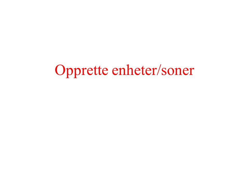 Opprette enheter/soner