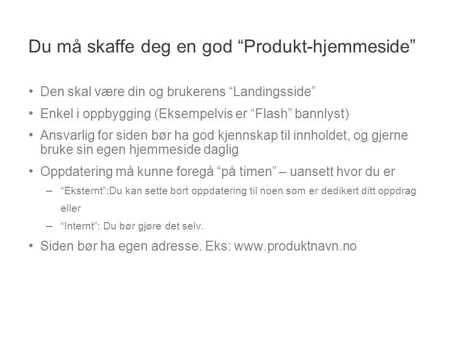 Du må skaffe deg en god Produkt-hjemmeside