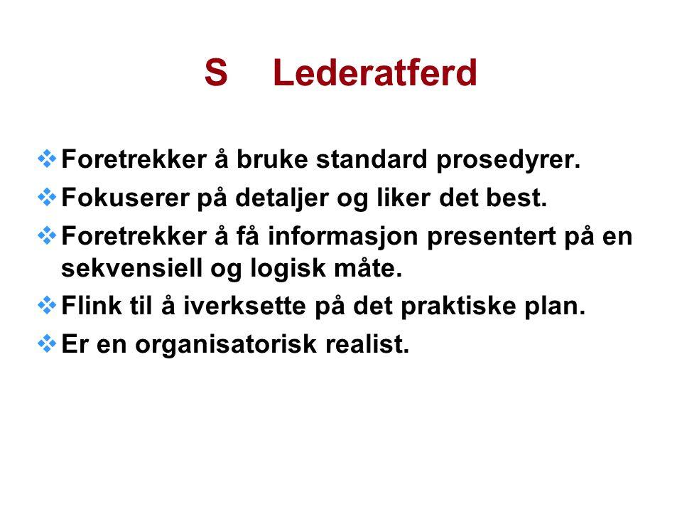 S Lederatferd Foretrekker å bruke standard prosedyrer.