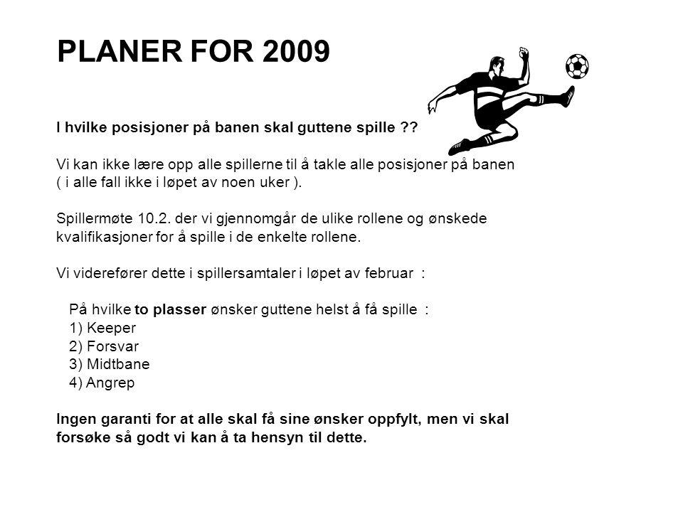 PLANER FOR 2009 I hvilke posisjoner på banen skal guttene spille