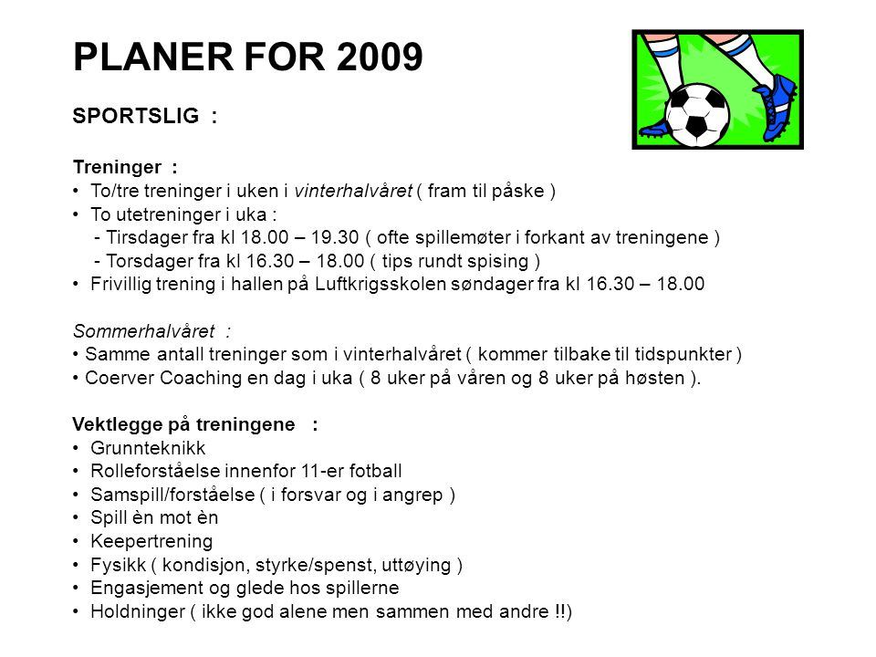 PLANER FOR 2009 SPORTSLIG : Treninger :