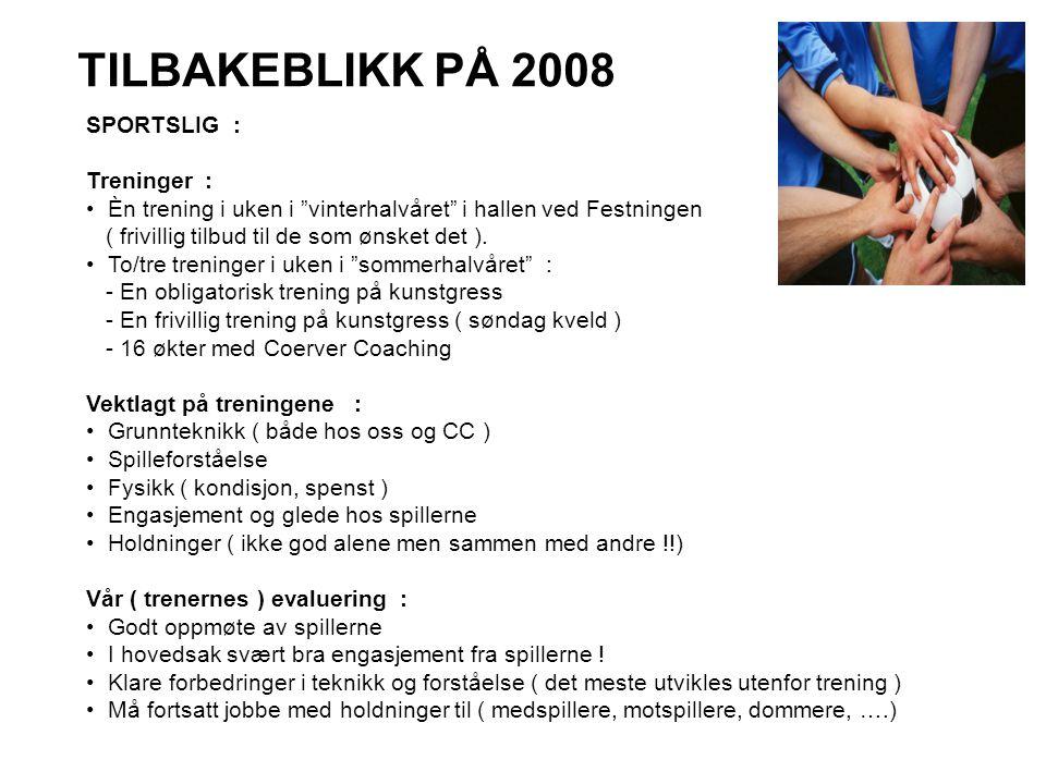 TILBAKEBLIKK PÅ 2008 SPORTSLIG : Treninger :
