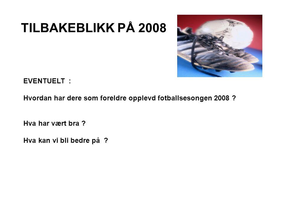 TILBAKEBLIKK PÅ 2008 EVENTUELT :