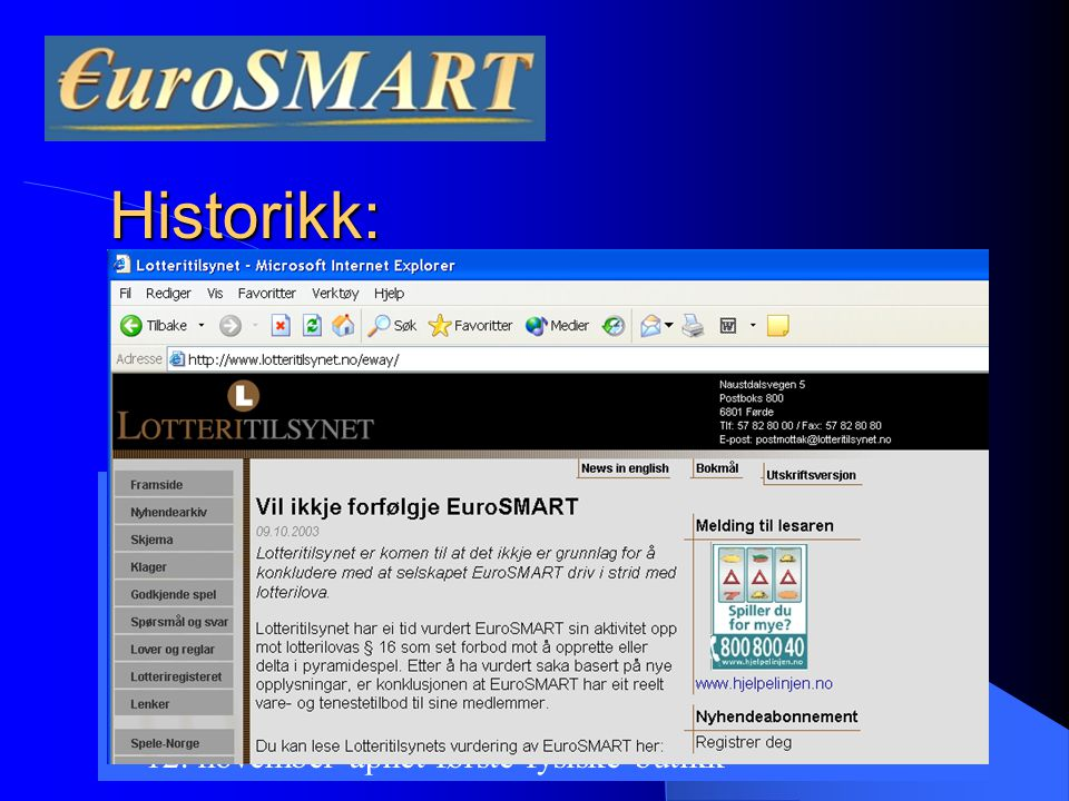 Historikk: Erik Øveren fikk ideen for 3 år siden