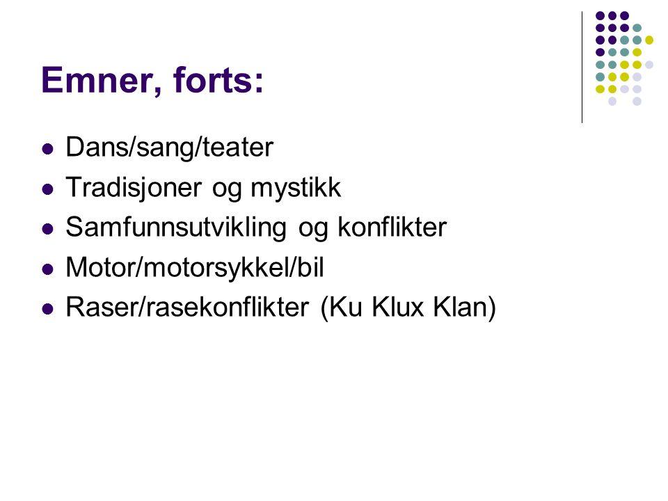 Emner, forts: Dans/sang/teater Tradisjoner og mystikk