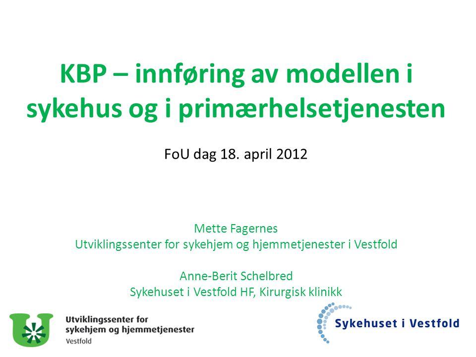 KBP – innføring av modellen i sykehus og i primærhelsetjenesten FoU dag 18.