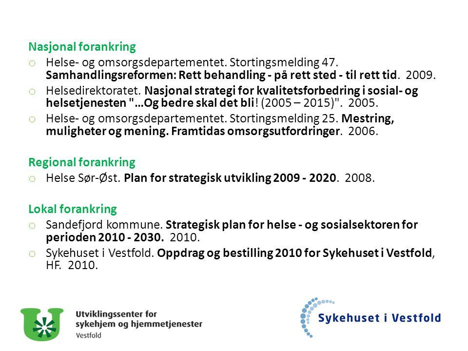 Helse Sør-Øst. Plan for strategisk utvikling 2009 - 2020. 2008.