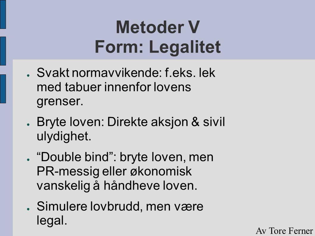 Metoder V Form: Legalitet