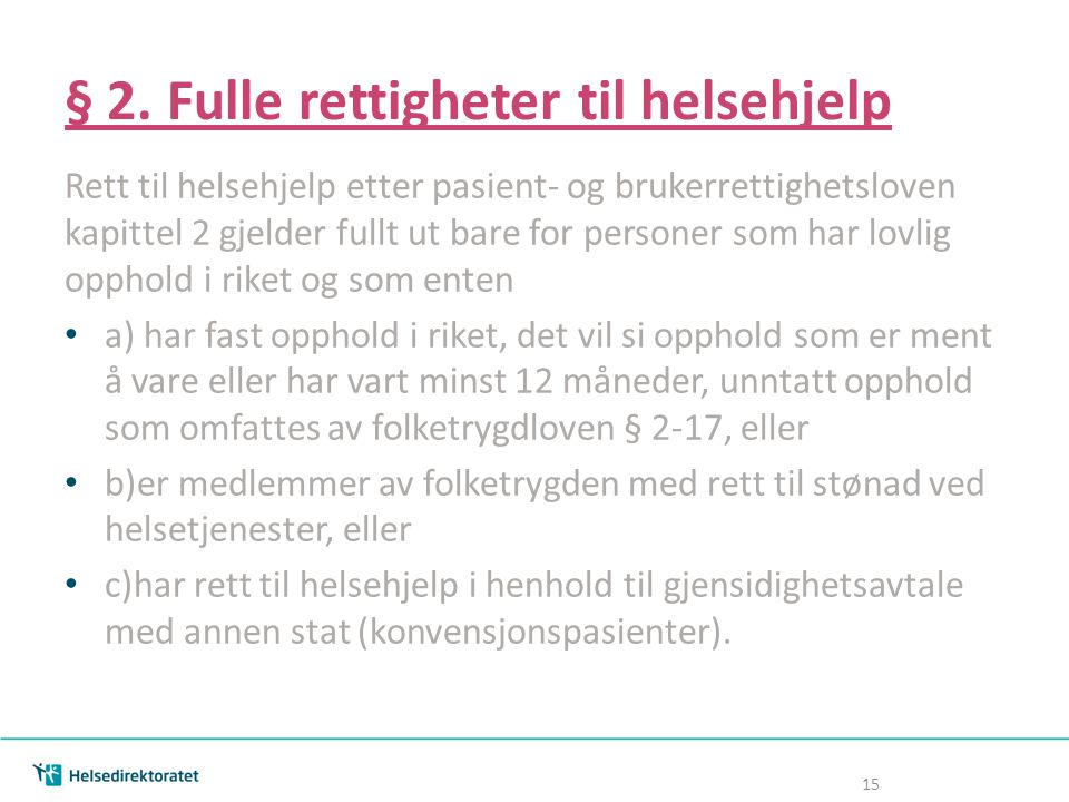 § 2. Fulle rettigheter til helsehjelp