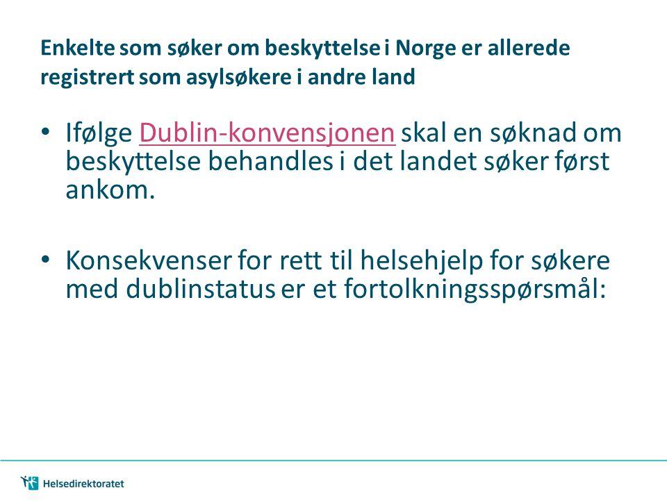 Enkelte som søker om beskyttelse i Norge er allerede registrert som asylsøkere i andre land