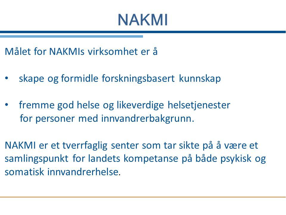 nakmi Målet for NAKMIs virksomhet er å