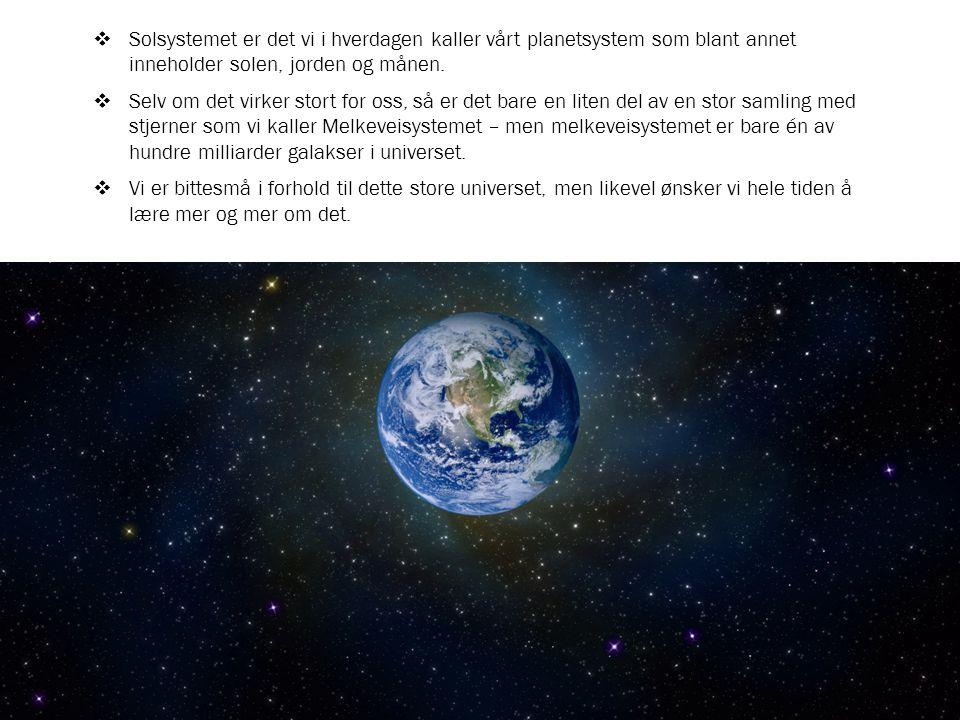 Solsystemet er det vi i hverdagen kaller vårt planetsystem som blant annet inneholder solen, jorden og månen.