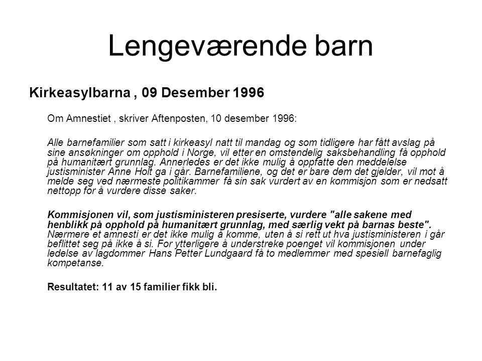 Lengeværende barn Kirkeasylbarna , 09 Desember 1996